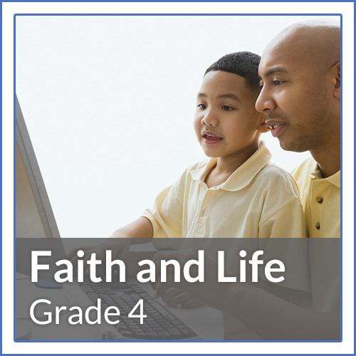 Grade 4 - Jesus Our Guide - Students develop a better understanding of their purpose and goal in life