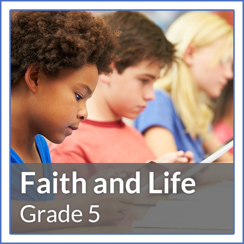 Grade 5 - Credo: I Believe - Students study the Creed and development of salvation history; immerse in the Profession of Faith