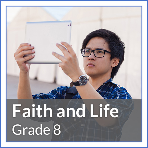 Grade 8 - Our Life in the Church - Students come to know and love the Church as Christ's Body, to understand the nature of their life in the Church, respond to the teaching of the Magisterium, and live lives of Christian holiness today.