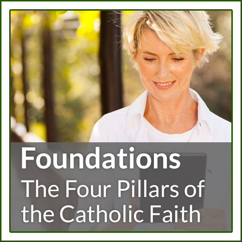 Faith Foundations, all four courses: Creed, Liturgy and Sacraments, Life in Christ, and Prayer and Spirituality.
