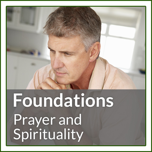 Foundations - Prayer and Spirituality